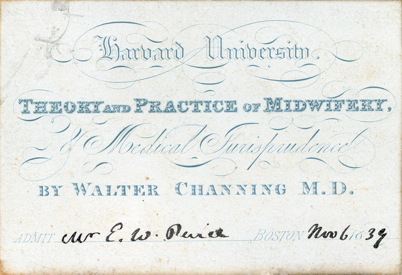 Admission ticket to the lectures on the theory and practice of midwifery and medical jurisprudence for E. W. Pierce, November 6, 1839.<br />